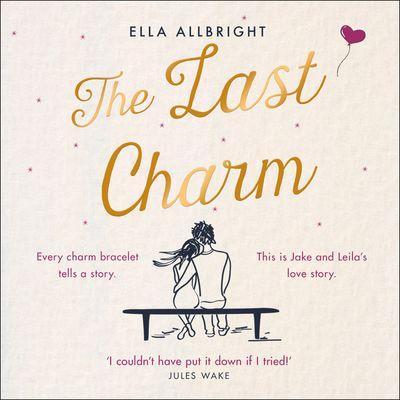 The Last Charm - Ella Allbright, Read by Sarah Lambie