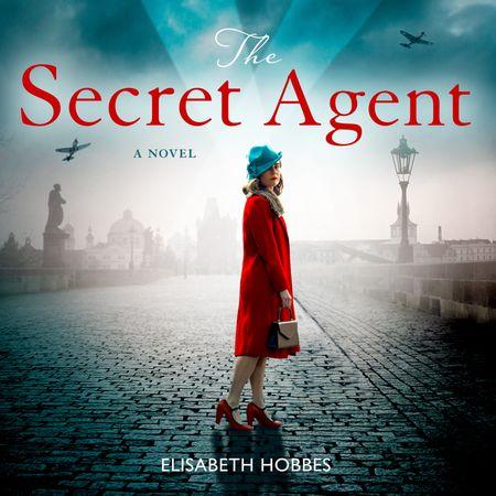 The Secret Agent - Elisabeth Hobbes, Read by Helen Keeley