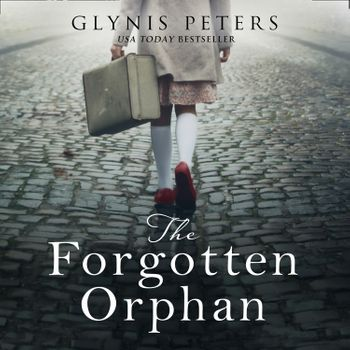 The Forgotten Orphan - Glynis Peters, Reader to be announced