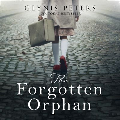 The Forgotten Orphan - Glynis Peters, Read by Julie Teal