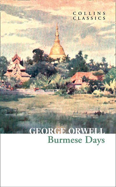 Burmese Days (Collins Classics) - George Orwell
