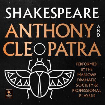 Antony and Cleopatra (Argo Classics) - William Shakespeare, Performed by Richard Johnson, Ian McKellen, Prunella Scales, Diana Rigg, Patrick Wymark and full cast