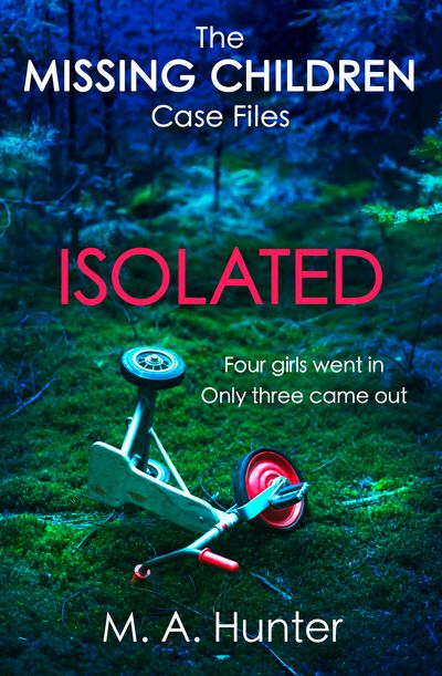 Isolated (The Missing Children Case Files, Book 2) - M. A. Hunter