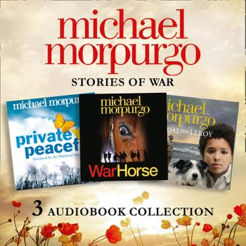 Michael Morpurgo: Stories of War Audio Collection: War Horse, Private Peaceful, Medal for Leroy - Michael Morpurgo, Read by Luke Treadaway, Jamie Glover, Brian Trueman and Mairi Macfarlane