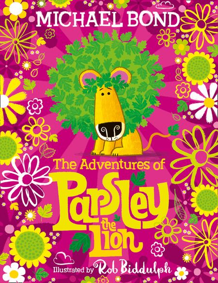 The Adventures of Parsley the Lion - Michael Bond, Illustrated by Rob Biddulph