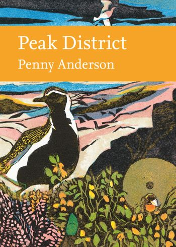 Peak District (Collins New Naturalist Library) - Penny Anderson