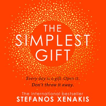 The Simplest Gift - Stefanos Xenakis, Read by to be announced