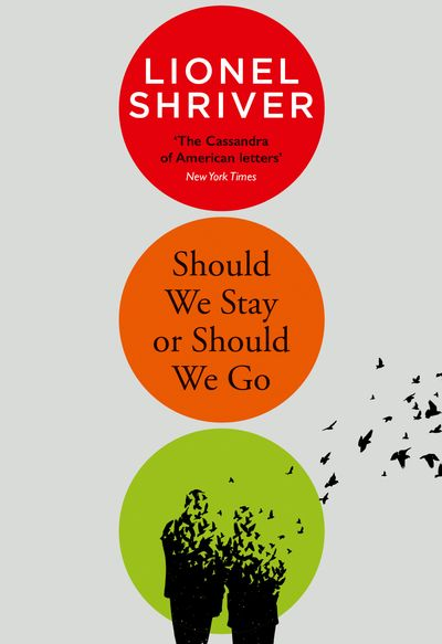 Should We Stay or Should We Go - Lionel Shriver