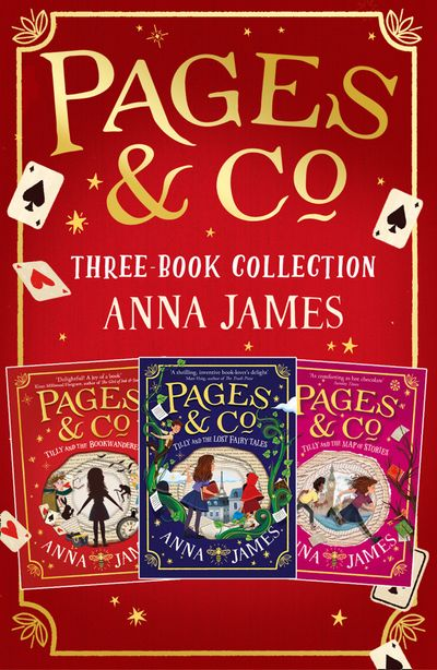 Pages & Co. Bookwandering Adventures – Volume One: Tilly and the Bookwanderers, Tilly and the Lost Fairy Tales and Tilly and the Map of Stories - Anna James