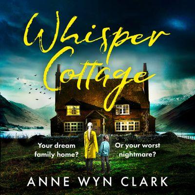 Whisper Cottage - Anne Wyn Clark, Read by Lauren Moakes