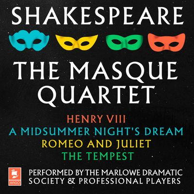 Shakespeare: The Masque Quartet: Henry VIII, A Midsummer's Night's Dream, Romeo and Juliet, The Tempest (Argo Classics) - William Shakespeare, Performed by Ian McKellen, Prunella Scales, Michael Hordern, Patrick Wymark, Terrence Hardiman and full cast