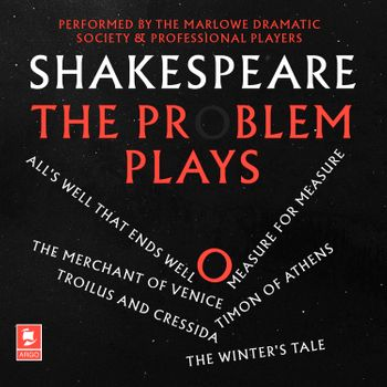 Shakespeare: The Problem Plays: All's Well That Ends Well, Measure For Measure, The Merchant of Venice, Timon of Athens, Troilus and Cressida, The Winter's Tale (Argo Classics) - William Shakespeare, Performed by Roy Dotrice, Prunella Scales, Ian McKellen, Michael Hordern, Derek Jacobi and full cast