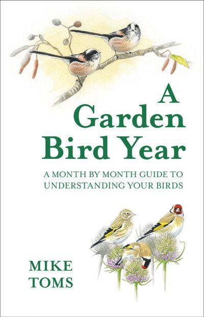 Garden Bird Year - Mike Toms