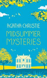 MIDSUMMER MYSTERIES: Secrets and Suspense from the Queen of Crime