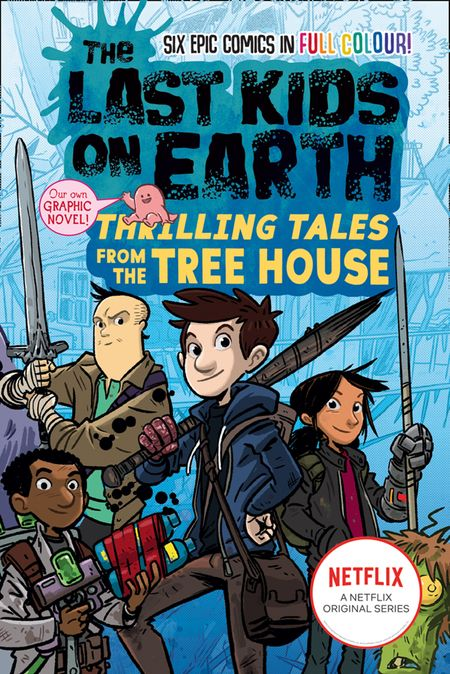 The Last Kids on Earth: Thrilling Tales from the Tree House (The Last Kids on Earth) - Max Brallier, Illustrated by Douglas Holgate, Jay Cooper, Anoosha Syed, Lorenza Alvarez, Christopher Mitten and Xavier Bonet