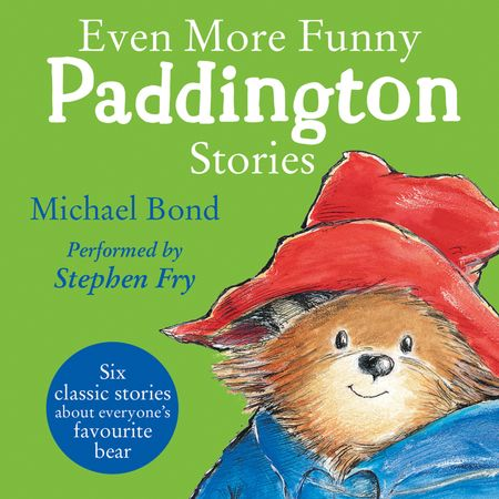 Even More Funny Paddington Stories (Paddington) - Michael Bond, Read by Stephen Fry