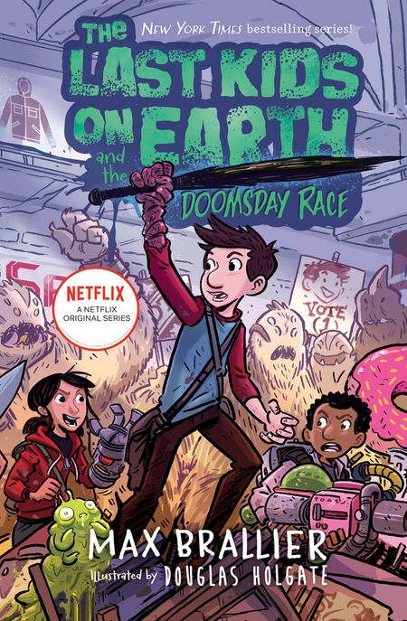 The Last Kids on Earth and the Doomsday Race (The Last Kids on Earth) - Max Brallier, Illustrated by Douglas Holgate