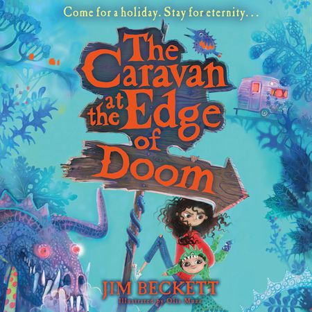 The Caravan at the Edge of Doom - Jim Beckett, Illustrated by Olia Muza, Reader to be announced