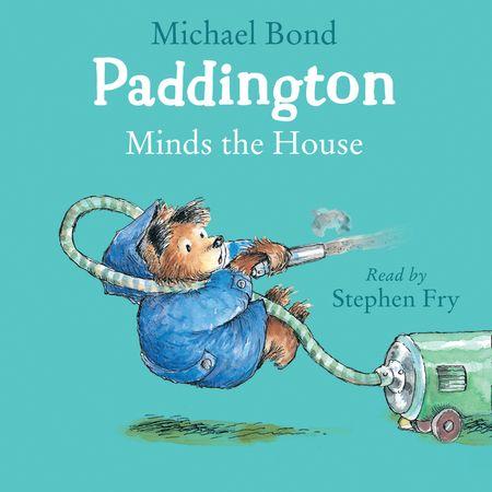 Paddington Minds the House - Michael Bond, Read by Stephen Fry