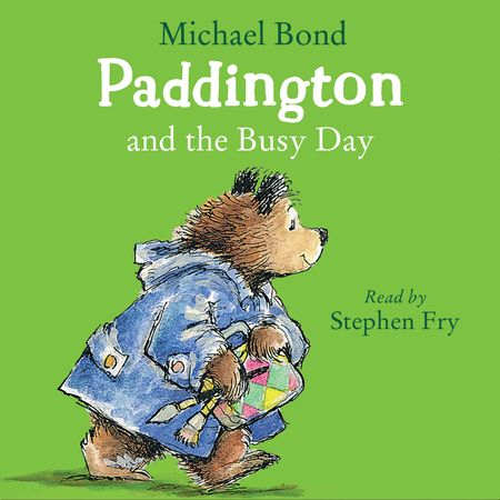 Paddington and the Busy Day - Michael Bond, Read by Stephen Fry