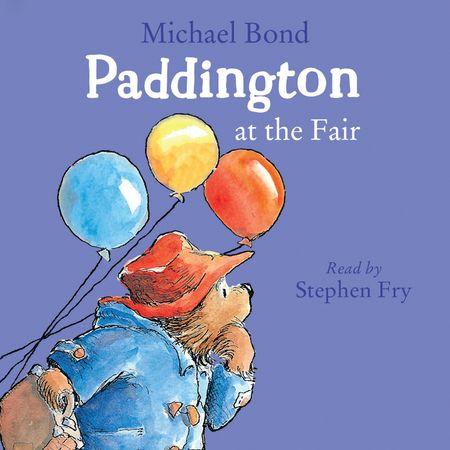 Paddington at the Fair - Michael Bond, Read by Stephen Fry