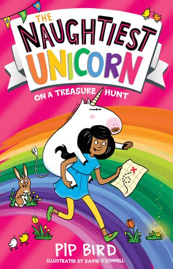 The Naughtiest Unicorn on a Treasure Hunt (The Naughtiest Unicorn series, Book 10) - Pip Bird, Illustrated by David O'Connell