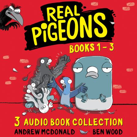 Real Pigeons: Audio Books 1 to 3 (Real Pigeons series) - Andrew McDonald, Read by To Be Confirmed