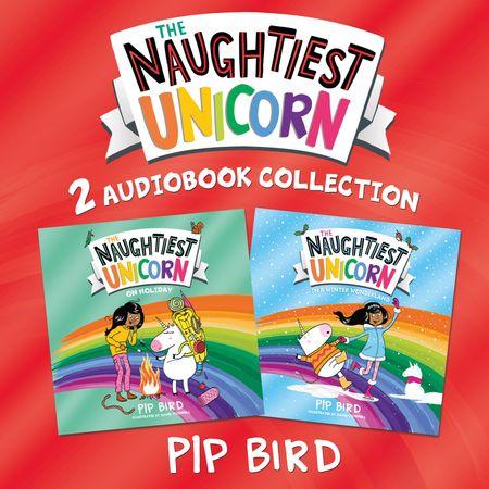 Naughtiest Unicorn: On Holiday and Winter Wonderland (The Naughtiest Unicorn series) - Pip Bird, Read by Carlyss Peer