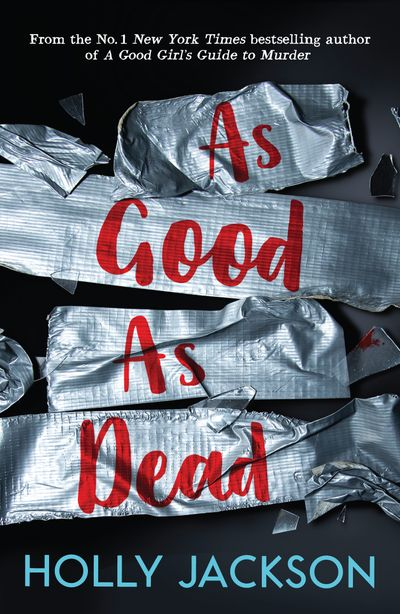 As Good As Dead (A Good Girl's Guide to Murder, Book 3) - Holly Jackson