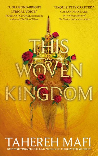 This Woven Kingdom - Tahereh Mafi