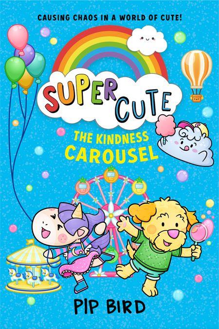 Super Cute – The Kindness Carousel - Pip Bird