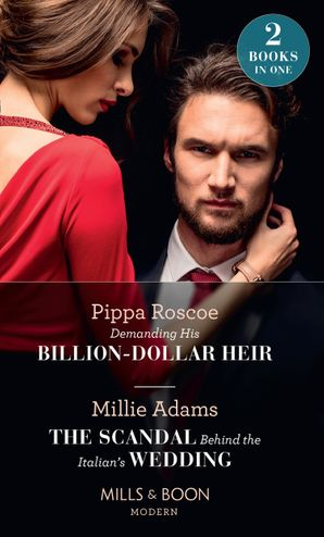demanding-his-billion-dollar-heir-the-scandal-behind-the-italians-wedding-demanding-his-billion-dollar-heir-the-scandal-behind-the-italians-wedding-mills-and-boon-modern
