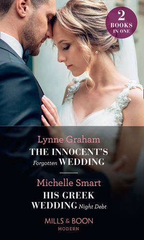 The Innocent's Forgotten Wedding / His Greek Wedding Night Debt: The Innocent's Forgotten Wedding / His Greek Wedding Night Debt (Mills & Boon Modern) eBook  by Lynne Graham