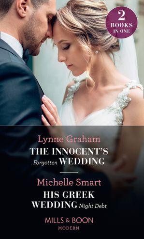 the-innocents-forgotten-wedding-his-greek-wedding-night-debt-the-innocents-forgotten-wedding-his-greek-wedding-night-debt-mills-and-boon-modern