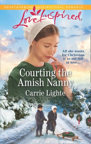 Courting The Amish Nanny (Mills & Boon Love Inspired) (Amish of Serenity Ridge, Book 1) eBook  by Carrie Lighte