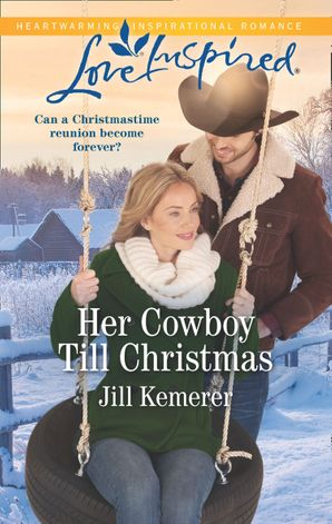 Her Cowboy Till Christmas (Mills & Boon Love Inspired) (Wyoming Sweethearts, Book 1) eBook  by Jill Kemerer