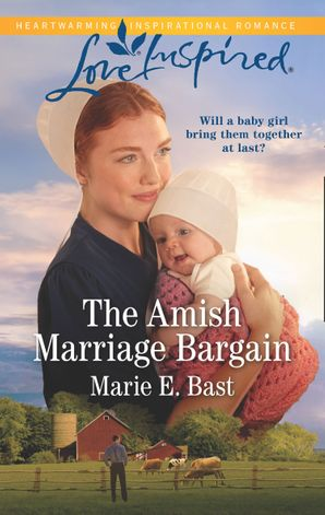 The Amish Marriage Bargain (Mills & Boon Love Inspired) eBook  by Marie E. Bast