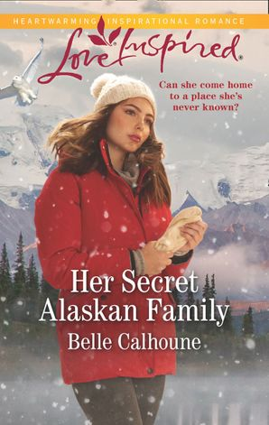 Her Secret Alaskan Family (Mills & Boon Love Inspired) (Home to Owl Creek, Book 1)
