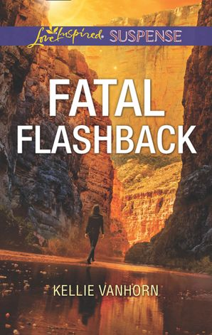 Fatal Flashback (Mills & Boon Love Inspired Suspense) eBook  by
