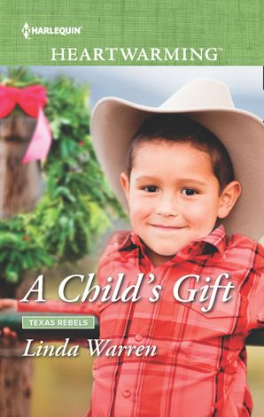 A Child's Gift (Mills & Boon Heartwarming) (Texas Rebels, Book 8) eBook  by Linda Warren