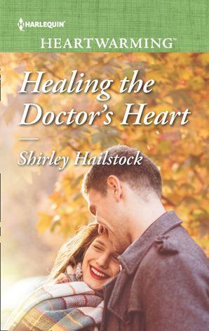 Healing The Doctor's Heart (Mills & Boon Heartwarming)