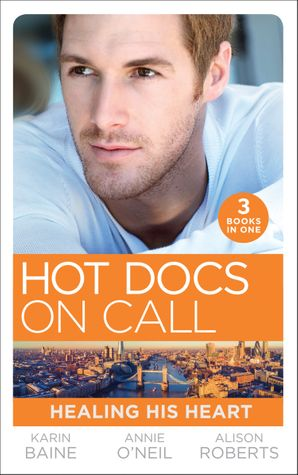 Hot Docs On Call: Healing His Heart: Falling for the Foster Mum (Paddington Children's Hospital) / Healing the Sheikh's Heart (Paddington Children's Hospital) / A Life-Saving Reunion (Paddington Children's Hospital) (Mills & Boon M&B) eBook  by Karin Baine