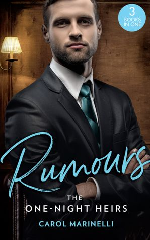 Rumours: The One-Night Heirs: The Innocent's Secret Baby (Billionaires & One-Night Heirs) / Bound by the Sultan's Baby (Billionaires & One-Night Heirs) / Sicilian's Baby of Shame (Billionaires & One-Night Heirs) (Mills & Boon M&B) eBook  by Carol Marinelli