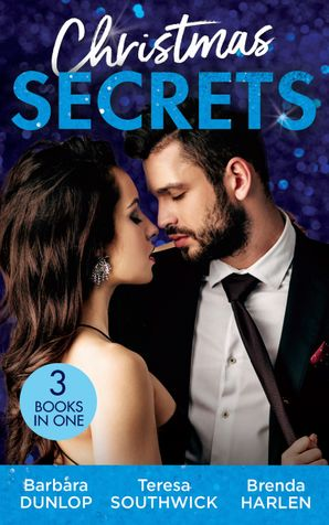 Christmas Secrets: The Missing Heir / The Maverick's Christmas Homecoming / A Very Special Delivery (Mills & Boon M&B) eBook  by Barbara Dunlop