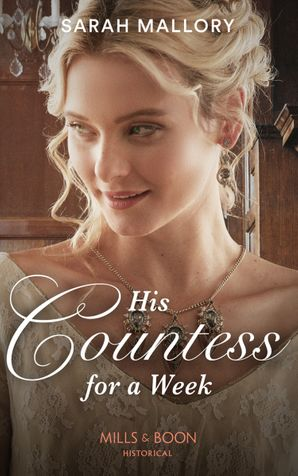 His Countess For A Week (Mills & Boon Historical)