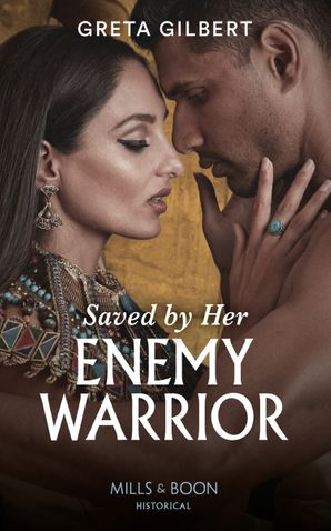 saved-by-her-enemy-warrior-mills-and-boon-historical