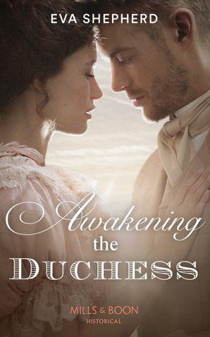 Awakening The Duchess (Mills & Boon Historical) eBook  by Eva Shepherd
