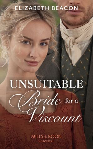 Unsuitable Bride For A Viscount (Mills & Boon Historical) (The Yelverton Marriages, Book 2)