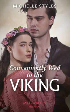 Conveniently Wed To The Viking (Mills & Boon Historical) (Sons of Sigurd, Book 3)