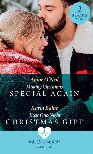 Making Christmas Special Again / Their One-Night Christmas Gift: Making Christmas Special Again (Pups that Make Miracles) / Their One-Night Christmas Gift (Pups that Make Miracles) (Mills & Boon Medical) eBook  by Annie O'Neil